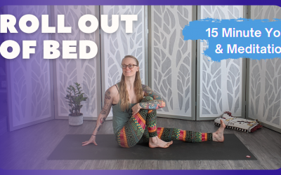 Roll Out of Bed | 15 Minute Yoga & Meditation