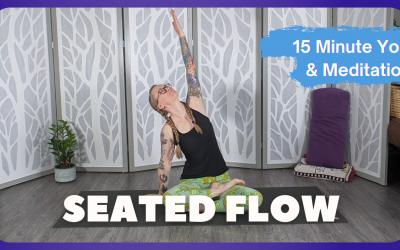 Seated Flow | 15 Minute Yoga & Meditation
