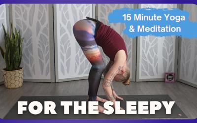 For the Sleepy – 15 Min. Yoga & Meditation