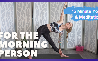 For the Morning Person | 15 Minute Yoga & Meditation