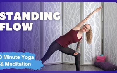 Standing Flow | 20 Minute Yoga + Meditation