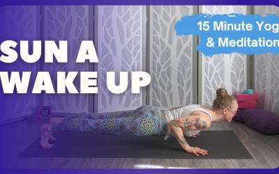 Sun A Wake Up | 20 Minute Yoga & Meditation