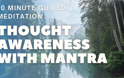 Thought Awareness with Mantra | 10 Minute Guided Meditation